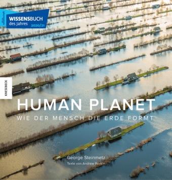 Andrew Revkin, Georg Steinmetz, George Steinmetz - Human Planet - Wie der Mensch die Erde formt