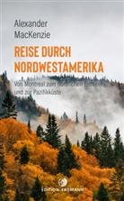 Alexander MacKenzie, Susann Mayer, Schlemmer - Reise durch Nordwestamerika