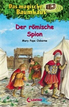 Mary Pope Osborne, Mary Pope Osborne, Petra Theissen, Loewe Kinderbücher - Das magische Baumhaus - Der römische Spion