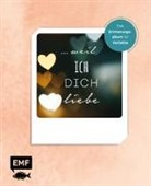 Edition Michael Fischer, Editio Michael Fischer - ... weil ich dich liebe - Das Erinnerungsalbum für Verliebte; .