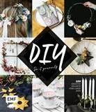Tanja Cappell, Die Stadtgärtner, Birgit Ebbert, Luisa Ehlgötz, epipa, Kari Heimberger-Preisler... - DIY - Do it yourself