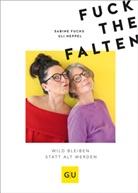 Sabin Fuchs, Sabine Fuchs, Ul Heppel, Uli Heppel - Fuck the Falten