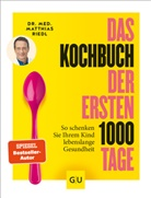 Matthias Riedl - Das Kochbuch der ersten 1000 Tage