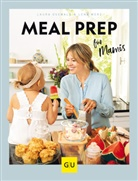 Lena Merz, Laur Osswald, Laura Osswald - Meal Prep für Mamis