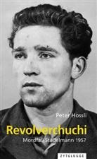 Peter Hossli - Revolverchuchi
