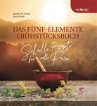 Nora Frisch, Isabell Obrist, Isabella Obrist - Das Fünf-Elemente Frühstücksbuch