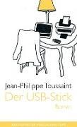 Jean-Philippe Toussaint - Der USB-Stick - Roman