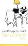 Jean-Philippe Toussaint - Der USB-Stick