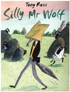 Tony Ross - Silly Mr Wolf