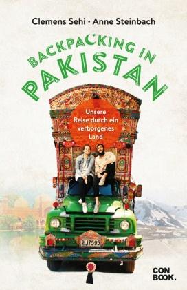 Clemen Sehi, Clemens Sehi, Anne Steinbach - Backpacking in Pakistan - Unsere Reise durch ein verborgenes Land