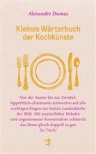 Alexandre Dumas, Joachim Schultz - Kleines Wörterbuch der Kochkünste