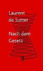 Laurent de Sutter, Laurent de Sutter, Max Henninger - Nach dem Gesetz