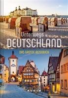 KUNTH Verlag GmbH & Co. KG, KUNT Verlag GmbH & Co KG - Unterwegs in Deutschland