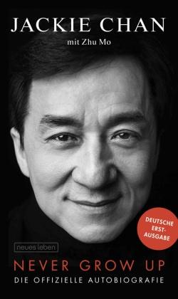 Jacki Chan, Jackie Chan, Zhu Mo - Never Grow Up - Die offizielle Autobiografie