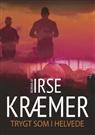 Irse Kræmer - Trygt som i helvede