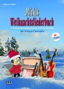 Michael Schäfer - Michis Weihnachtsliederbuch für kleines Ensemble - 33 deutsche und internationale Lieder für die Weihnachtszeit. Inklusive C-Stimmen