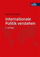 Bernhard Stahl - Internationale Politik verstehen