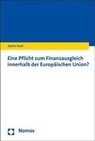 Katrin Kroll - Eine Pflicht zum Finanzausgleich innerhalb der Europäischen Union?