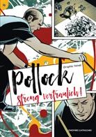 Onofrio Catacchio - Jackson Pollock - Streng vertraulich!