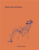 Ulrich Binder - Varlin als Zeichner