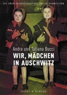 Andr Bucci, Andra Bucci, Tatiana Bucci - Wir, Mädchen in Auschwitz