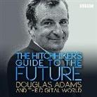 Douglas Adams, Douglas Adams, Mitch Benn - The Hitchhiker's Guide to the Future (Audio book)