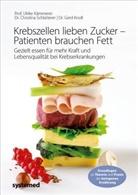 Ulrike Kämmerer, Ulrike (Prof. Dr. Kämmerer, Gerd Knoll, Christin Schlatterer, Christina Schlatterer - Krebszellen lieben Zucker - Patienten brauchen Fett