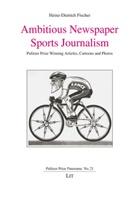 Heinz-Dietrich Fischer - Ambitious Newspaper Sports Journalism
