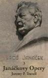 Jeremy P Travell, Jeremy P. Travell - 3 Janáčkovy Opery