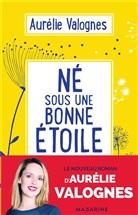 Aurélie Valognes, Valognes-a - Né sous une bonne étoile