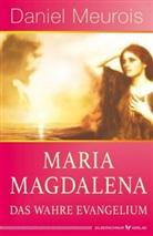 Daniel Meurois - Maria Magdalena - das wahre Evangelium