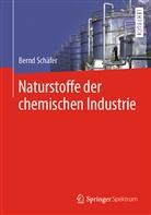 Bernd Schäfer - Naturstoffe der chemischen Industrie