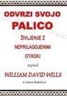 Jakopi&, Aleksander Jakopic, William David Wills - Odvrzi svojo palico - zivljenje z neprilagojenimi otroki