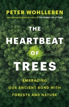 Peter Wohlleben - The Heartbeat of Trees