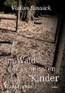 Vadim Rossick - Im Wald der vermissten Kinder