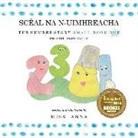 Anna Miss - Number Story 1 SCÉAL NA N-UIMHREACHA: Small Book One English-Irish Gaelic