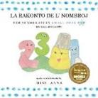 Anna, Anna Miss - The Number Story 1 LA RAKONTO DE L' NOMBROJ: Small Book One English-Esperanto