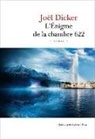 Joël Dicker, Dicker-j - L'énigme de la chambre 622