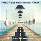 Joe Dispenza, Joe (Dr.) Dispenza - Übertritt in eine andere Realität, Audio-CD (Hörbuch)