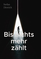 Stefan Dietrich - Bis nichts mehr zählt