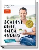 Christian Henze, Hubertus Schüler - Schlank geht auch anders