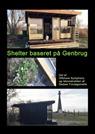 Gitte Ahrenkiel, Gahrgalleri. Dk v/ Gitte Ahrenkiel, gahrgalleri.dk v/ Gitte Ahrenkiel - Shelter baseret på Genbrug