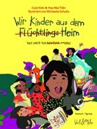 Michaela Schultz, Ho Mai Tr?n, Ho Mai Tran, Hoa Mai Tr n, Hoa Mai Tran, Hoa Mai Trân - Wir Kinder aus dem (Flüchtlings)Heim, Deutsch-Tigrinya