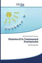 Ana Maria Alexandra Stanescu - Vitamina D în Tratamentul Psoriazisului