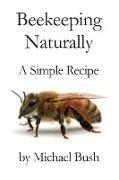 Michael Bush - Beekeeping Naturally - A Simple Recipe