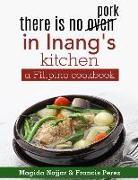 Magida Najjar, Francis Perez - there is no oven in Inang's kitchen: a Filipino cookbook