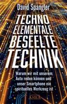 David Spangler - Techno-Elementale: Beseelte Technik