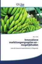 Alex Ariho - Innovatieve markttoegangsopties en -mogelijkheden