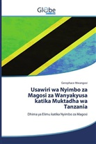 Gerephace Mwangosi - Usawiri wa Nyimbo za Magosi za Wanyakyusa katika Muktadha wa Tanzania