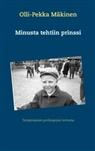 Olli-Pekka Mäkinen - Minusta tehtiin prinssi